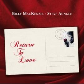 BILLY MACKENZIE : Return To Love