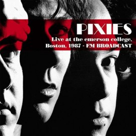 PIXIES : LP Live At The Emerson College, Boston, 1987 - FM Broadcast