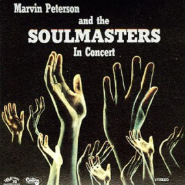 MARVIN PETERSON & THE SOULMASTERS : LP Marvin Peterson And The Soulmasters In Concert