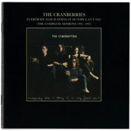 CRANBERRIES (the) : CD Everybody Else Is Doing It So Why Can't We? (The Complete Sessions 1991-1993)