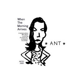 ANT : When The Morning Arrives CDR