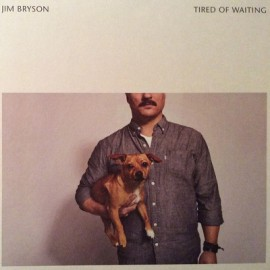 """BRYSON Jim : 12""""EP Tired Of Waiting"""