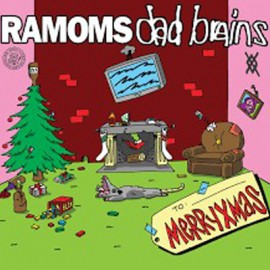 DAD BRAINS / RAMOMS : MERRYXMAS