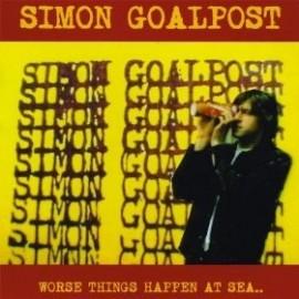 SIMON GOALPOST : Worse Things Happen At Sea