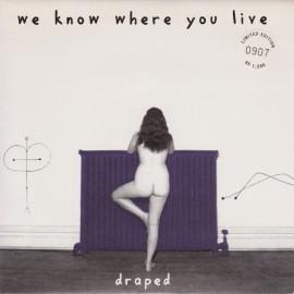 WE KNOW WHERE YOU LIVE : Draped