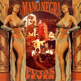 MANO NEGRA : LP+CD Puta's Fever