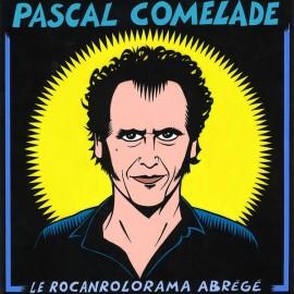 COMELADE Pascal : LPx2+CD Le Rocanrolorama Abrégé