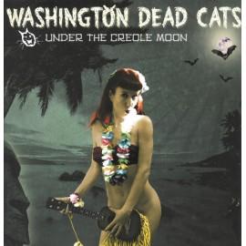 WASHINGTON DEAD CATS : LP Under The Creole Moon