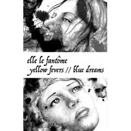 ELLE LE FANTOME : K7EP Yellow Fevers // Blue Dreams