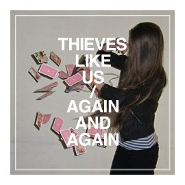 THIEVES LIKE US : Again And Again