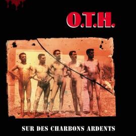 O.T.H. : LP Sur Des Charbons Ardents