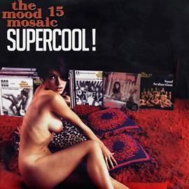 VARIOUS : LPx2+CD The Mood Mosaic 15: Supercool!