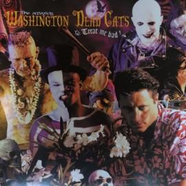 WASHINGTON DEAD CATS : LP Treat Me Bad