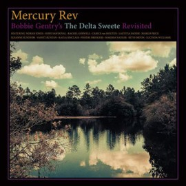MERCURY REV : LP Bobbie Gentry's The Delta Sweete Revisited