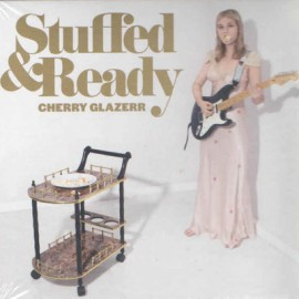 CHERRY GLAZERR : LP Stuffed & Ready