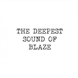 BLAZE : LPx2 The Deepest Sound Of Blaze