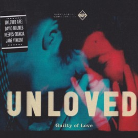 UNLOVED : LPx2 Guilty Of Love