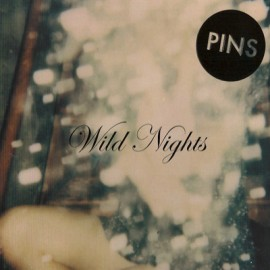 PINS : CD Wild Nights