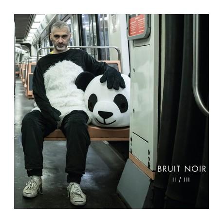 BRUIT NOIR : LP II / III