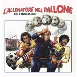DE ANGELIS Guido & Maurizio : L'Allenatore Nel Pallone