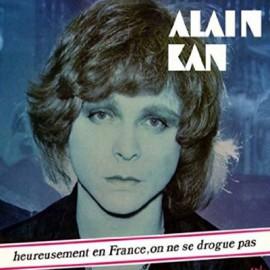 KAN Alain : LP Heureusement En France, On Ne Se Drogue Pas...