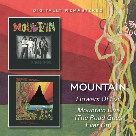 MOUNTAIN : CDx2 Flowers Of Evil / Mountain Live