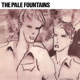 PALE FOUNTAINS (the) : (There's Always) Something On My Mind