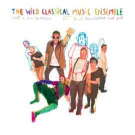 WILD CLASSICAL MUSIC ENSEMBLE : LP Tout Va Bien Se Passer