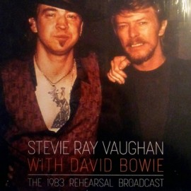 BOWIE David / VAUGHAN Stevie Ray : LPx2 The 1983 Rehearsal Broadcast