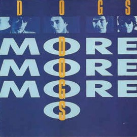 DOGS (the) : LP More More More