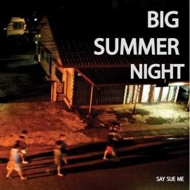 """SAY SUE ME : 12""""EP Big Summer Night"""
