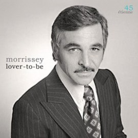 MORRISSEY : Lover-to-Be