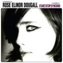 ROSE ELINOR DOUGALL : Start/Stop/Synchro