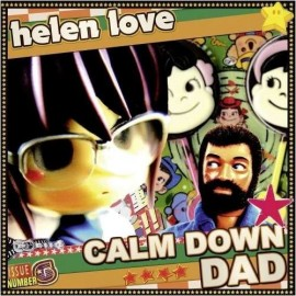 HELEN LOVE : Calm Down Dad