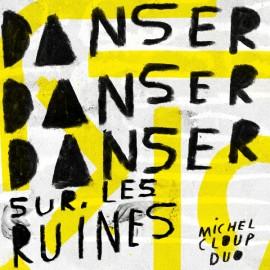CLOUP Michel : LP Danser Danser Danser Sur Les Ruines