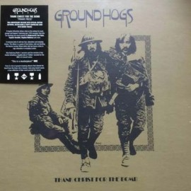 GROUNDHOGS : LP Thank Christ For The Bomb