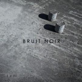 BRUIT NOIR : LP I / III
