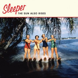 SLEEPER : The Sun Also Rises