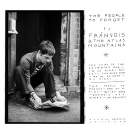 FRANCOIS & THE ATLAS MOUNTAINS : The People To Forget