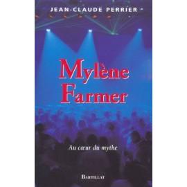 FARMER Mylene : Livre Au Coeur Du Mythe De Jean-Claude Perrier
