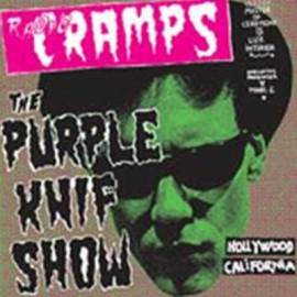 CRAMPS (the) : LPx2 Radio Cramps : The Purple Knif Show