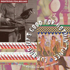 VARIOUS : CDx2 Lux And Ivy's Good For Nothin' Tunes : The Wild, The Weird And The Wang Dang Doodlin'