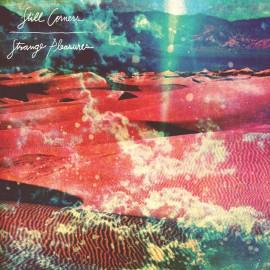 STILL CORNERS : LP Strange Pleasures (gold)