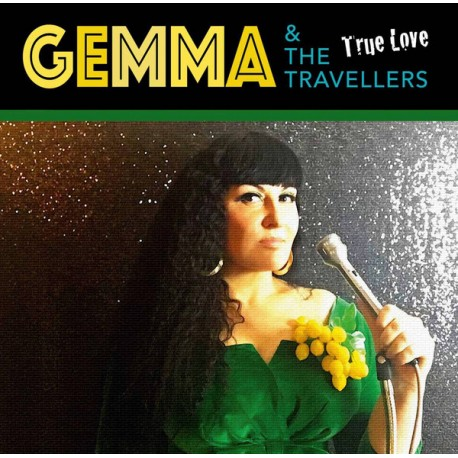 GEMMA AND TRAVELLERS (the) : LP True Love