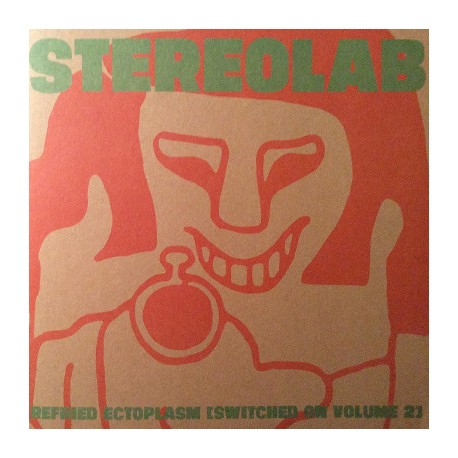 STEREOLAB : LPx2 Refried Ectoplasm [Switched On Volume 2]