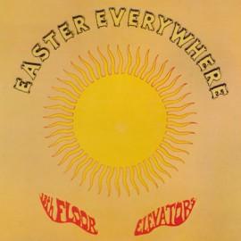 13TH FLOOR ELEVATORS : LP Easter Everywhere