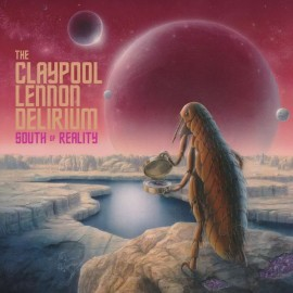 CLAYPOOL LENNON DELIRIUM (the) : LPx2 South Of Reality