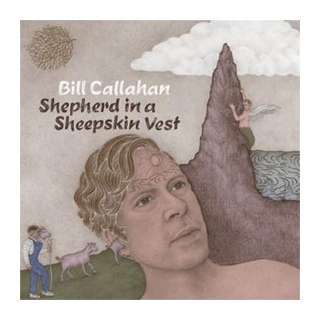 BILL CALLAHAN : LPx2 Shepherd In A Sheepskin Vest