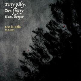 RILEY Terry / DON CHERRY / BERGER Karl : LP Live In Köln 23.2.1975