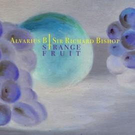 """ALVARIUS B. / SIR RICHARD BISHOP : 10""""EP Strange Fruit"""